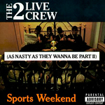 Carátula Sports Weekend: As Nasty As They Wanna Be Part II